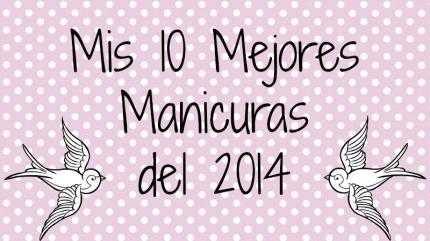 Mis 10 Mejores Manicuras del 2014
